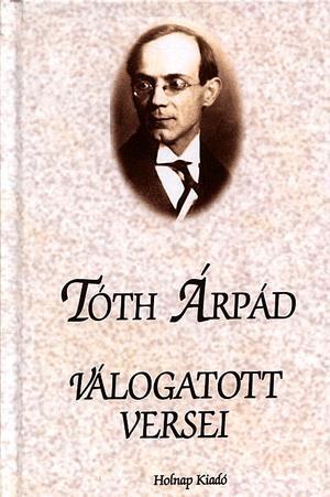 Tóth Árpád válogatott versei - Tóth Árpád |