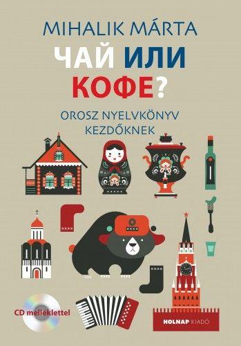 Csáj ili kofe? - Orosz nyelvkönyv kezdőknek