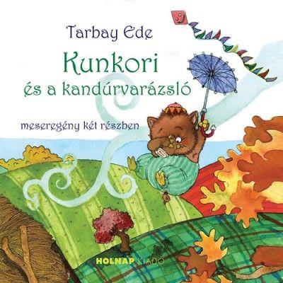 Kunkori és a kandúrvarázsló - Tarbay Ede pdf epub