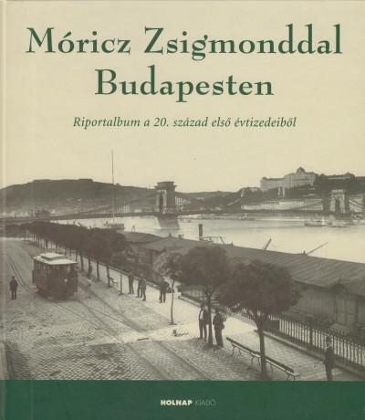Móricz Zsigmonddal Budapesten