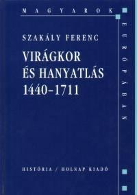 Virágkor és hanyatlás 1440-1711