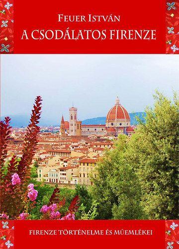 A csodálatos Firenze - Feuer István pdf epub