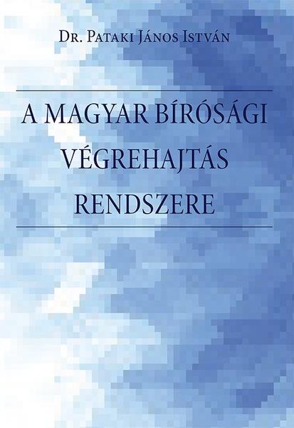 A magyar bírósági végrehajtás rendszere