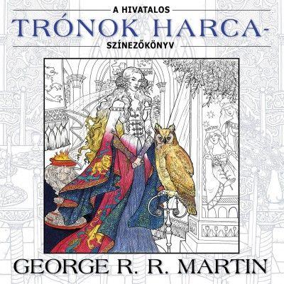 A hivatalos Trónok harca színezőkönyv - George R. R. Martin |