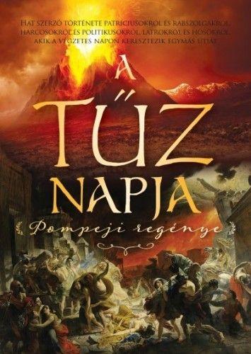 A tűz napja - Pompeji regénye