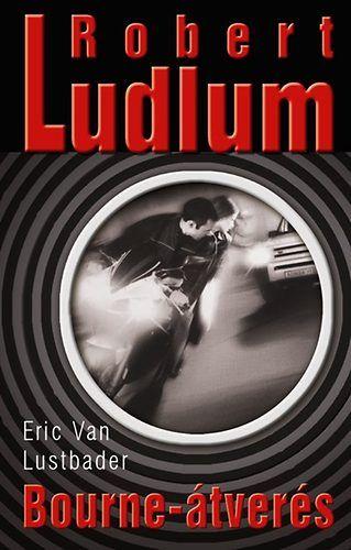 Bourne-átverés - Robert Ludlum pdf epub