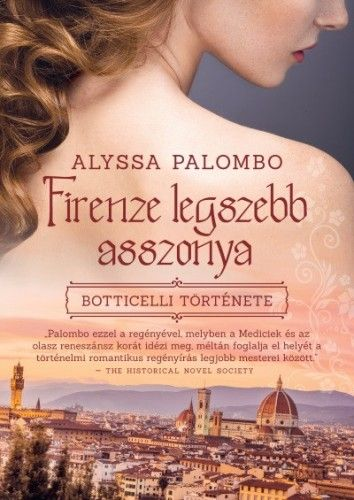 Firenze legszebb asszonya - Botticelli története - Alyssa Palombo pdf epub