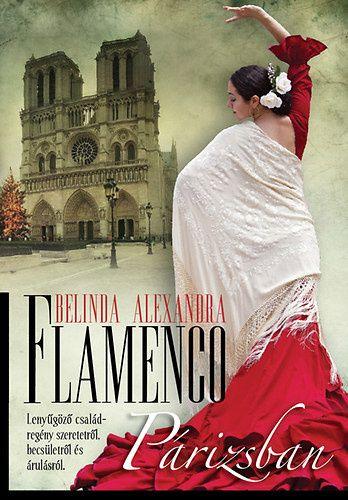 Flamenco Párizsban - Belinda Alexandra pdf epub