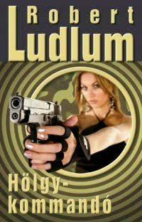 Hölgykommandó - Robert Ludlum pdf epub