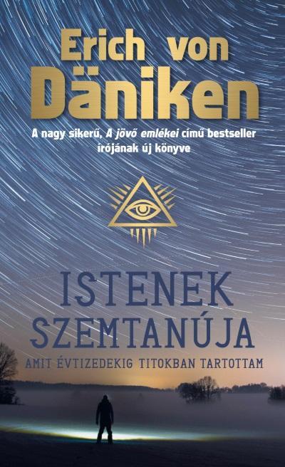Istenek szemtanúja - Amit évtizedekig titokban tartottam - Erich von Daniken pdf epub