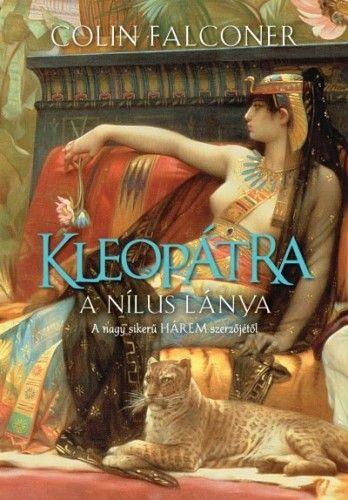 Kleopátra a Nílus lánya - Colin Falconer |