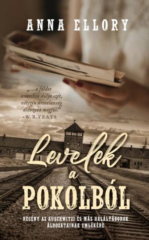 Levelek a pokolból - Regény az auschwitzi és más haláltáborok áldozatainak emlékére - Anna Ellory pdf epub