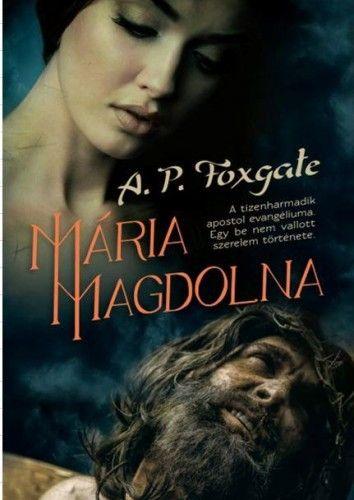 Mária Magdolna - A. P. Foxgate - könyváruház b1577b4834