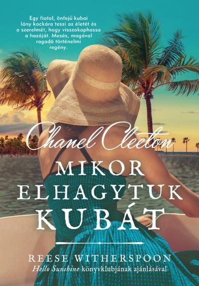 Mikor elhagytuk Kubát - Chanel Cleeton |
