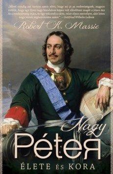 Nagy Péter élete és kora - Robert K. Massie |
