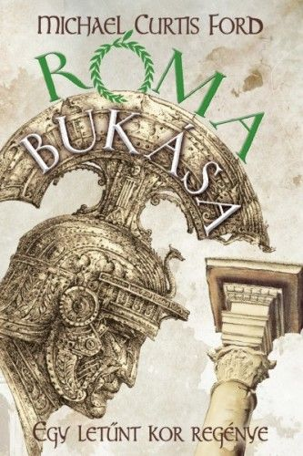 Róma bukása - Michael Curtis Ford pdf epub
