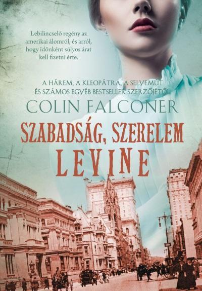 Szabadság, szerelem, Levine - Colin Falconer pdf epub