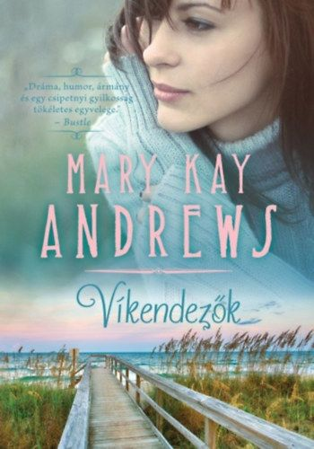 Víkendezők - Mary Kay Andrews pdf epub