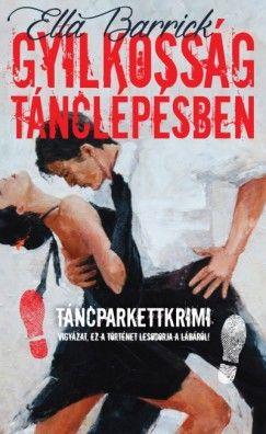 Gyilkosság tánclépésben - Táncparkettkrimi 1. - Ella Barrick pdf epub