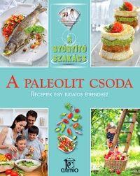 A gyógyító szakács: A paleolit csoda