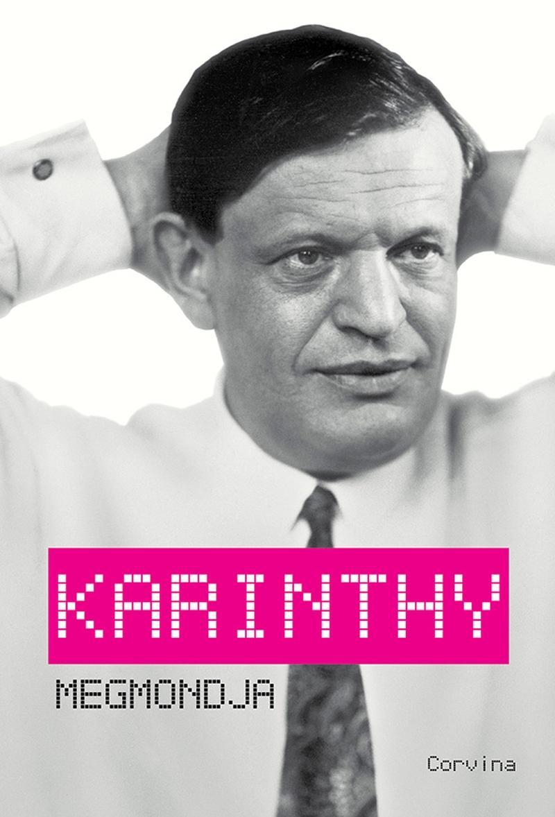 Karinthy megmondja
