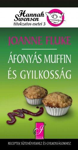 Áfonyás muffin és gyilkosság - Hannah swensen titokzatos esetei 3. - Joanne Fluke pdf epub