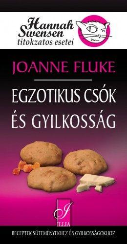 Egzotikus csók és gyilkosság - Joanne Fluke |
