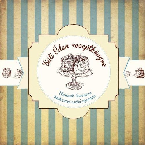 Süti Éden receptkönyve - Joanne Fluke  