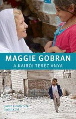 Maggie Gobran - A kairói Teréz anya - Judith Kühl |
