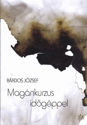 Magánkurzus időgéppel - Bárdos József pdf epub