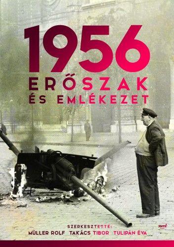 1956: Erőszak és emlékezet -  pdf epub