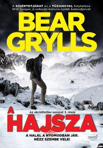 A hajsza - Bear Grylls pdf epub