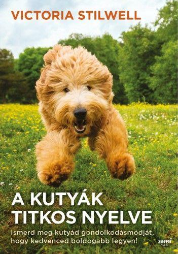 A kutyák titkos nyelve - Victoria Stilwell pdf epub