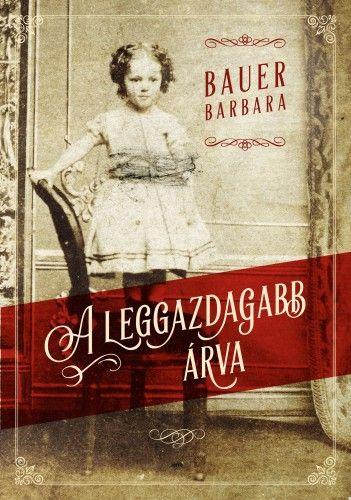 A leggazdagabb árva - Bauer Barbara pdf epub