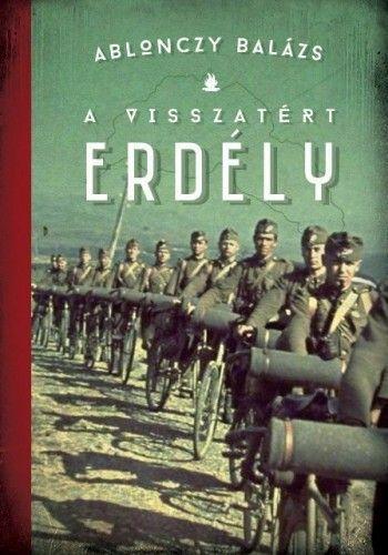 A visszatért Erdély - 1940-1944 - Ablonczy Balázs pdf epub