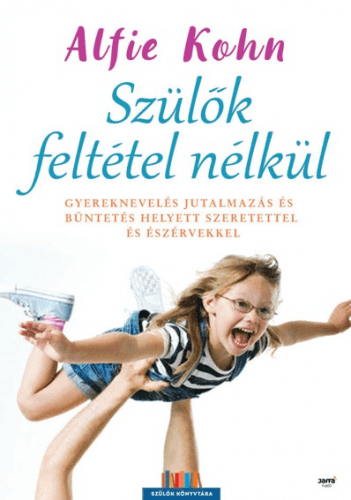 Szülők feltétel nélkül - Alfie Kohn pdf epub