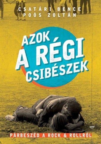 Azok a régi csibészek - Sipos Zoltán |