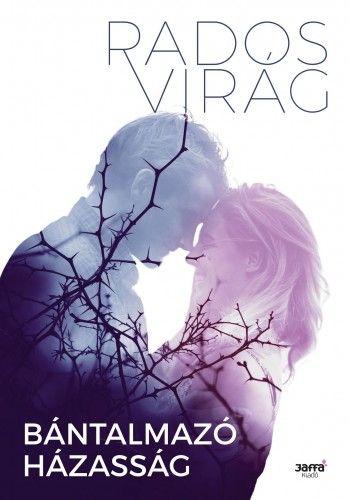 Bántalmazó házasság - Rados Virág pdf epub