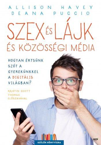 Szex és lájk és közösségi média - Allison Havey pdf epub