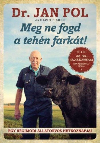 Meg ne fogd a tehén farkát! - Jan Pol pdf epub