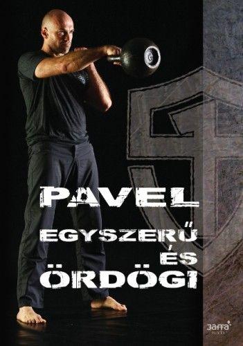Egyszerű és ördögi - Pavel Tsatsouline pdf epub