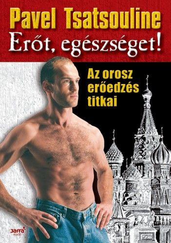 Erőt, egészséget! - Pavel Tsatsouline pdf epub