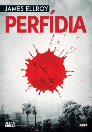 James Ellroy - Perfídia
