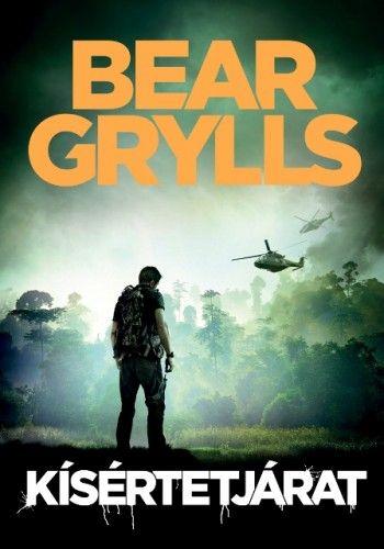 Bear Grylls - Kísértetjárat - Bear Grylls pdf epub