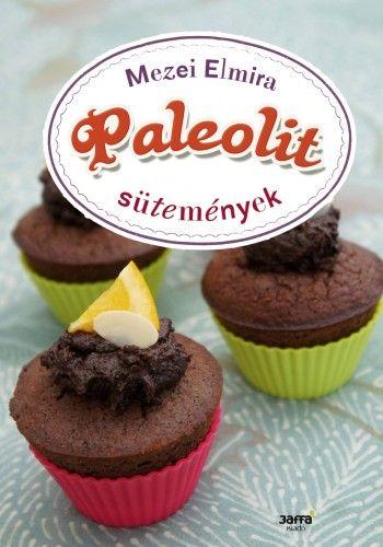 Paleolit sütemények - Mezei Elmira pdf epub