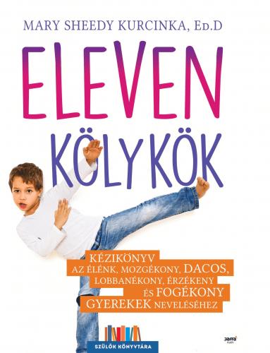 Eleven kölykök - Mary Sheedy Kurcinka, Ed.D |