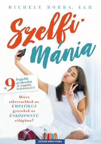 Szelfimánia - Michele Borba |