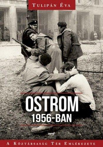 Ostrom 1956-ban - Tulipán Éva |