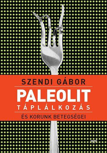 Paleolit táplálkozás és korunk betegségei.