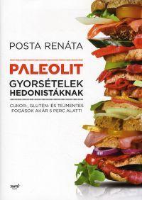 Paleolit gyorsételek hedonistáknak - Posta Renáta |